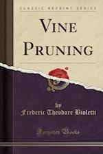 Vine Pruning (Classic Reprint)