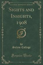Sights and Insights, 1908, Vol. 4 (Classic Reprint) af Salem College
