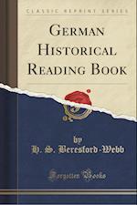 German Historical Reading Book (Classic Reprint)
