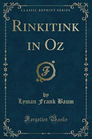 Bog, hæftet Rinkitink in Oz (Classic Reprint) af Lyman Frank Baum