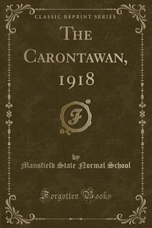 Bog, hæftet The Carontawan, 1918 (Classic Reprint) af Mansfield State Normal School