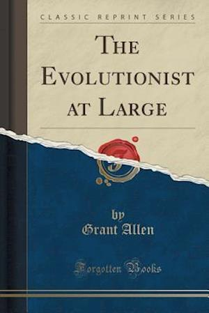 Bog, paperback The Evolutionist at Large (Classic Reprint) af Grant Allen
