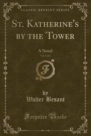 St. Katherine's by the Tower, Vol. 3 of 3