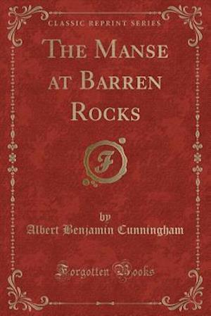 Bog, hæftet The Manse at Barren Rocks (Classic Reprint) af Albert Benjamin Cunningham
