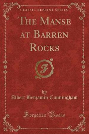 The Manse at Barren Rocks (Classic Reprint)