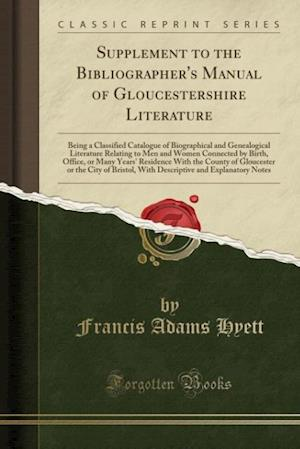 Supplement to the Bibliographer's Manual of Gloucestershire Literature
