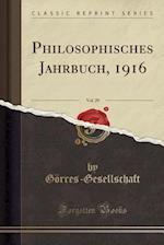 Philosophisches Jahrbuch, 1916, Vol. 29 (Classic Reprint)