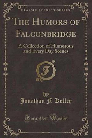 Bog, paperback The Humors of Falconbridge af Jonathan F. Kelley