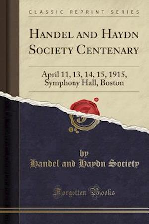 Bog, paperback Handel and Haydn Society Centenary af Handel And Haydn Society
