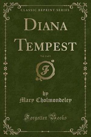 Bog, paperback Diana Tempest, Vol. 2 of 3 (Classic Reprint) af Mary Cholmondeley