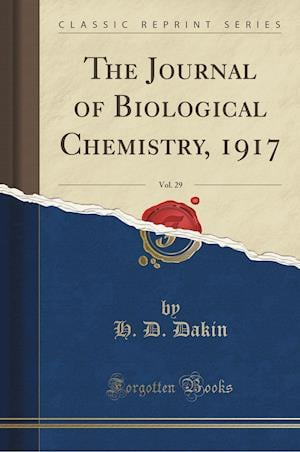 Bog, hæftet The Journal of Biological Chemistry, 1917, Vol. 29 (Classic Reprint) af H. D. Dakin