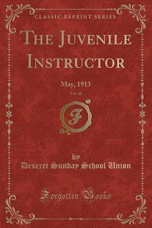 Bog, paperback The Juvenile Instructor, Vol. 48 af Deseret Sunday School Union