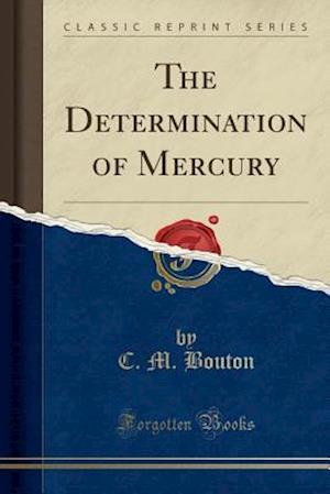 Bog, paperback The Determination of Mercury (Classic Reprint) af C. M. Bouton