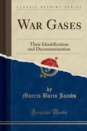 Bog, hæftet War Gases: Their Identification and Decontamination (Classic Reprint) af Morris Boris Jacobs