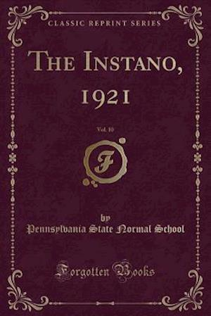 Bog, paperback The Instano, 1921, Vol. 10 (Classic Reprint) af Pennsylvania State Normal School