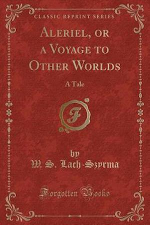 Bog, paperback Aleriel, or a Voyage to Other Worlds af W. S. Lach-Szyrma