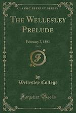 The Wellesley Prelude, Vol. 2