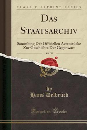 Bog, paperback Das Staatsarchiv, Vol. 50 af Hans Delbruck