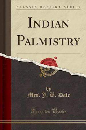 Indian Palmistry (Classic Reprint)