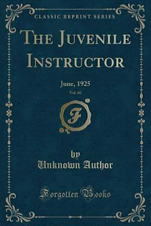 Bog, paperback The Juvenile Instructor, Vol. 60 af Unknown Author