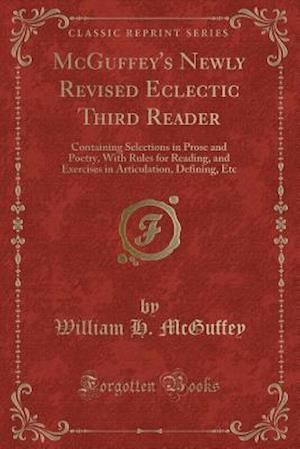 Bog, paperback McGuffey's Newly Revised Eclectic Third Reader af William H. McGuffey