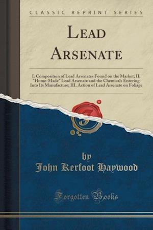 Bog, hæftet Lead Arsenate: I. Composition of Lead Arsenates Found on the Market; II.