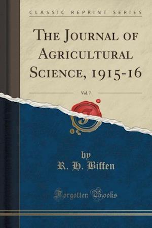 The Journal of Agricultural Science, 1915-16, Vol. 7 (Classic Reprint)