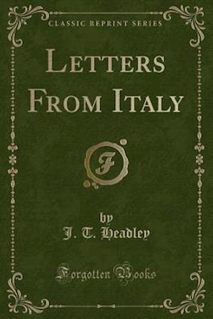Bog, hæftet Letters From Italy (Classic Reprint) af J. T. Headley