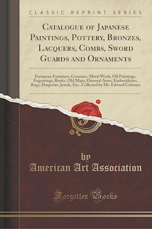 Bog, paperback Catalogue of Japanese Paintings, Pottery, Bronzes, Lacquers, Combs, Sword Guards and Ornaments af American Art Association