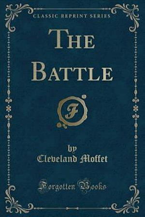 Bog, hæftet The Battle (Classic Reprint) af Cleveland Moffet