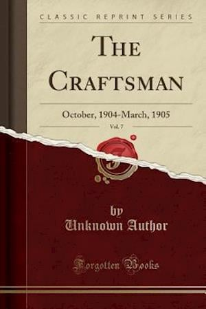 Bog, hæftet The Craftsman, Vol. 7: October, 1904-March, 1905 (Classic Reprint) af Unknown Author