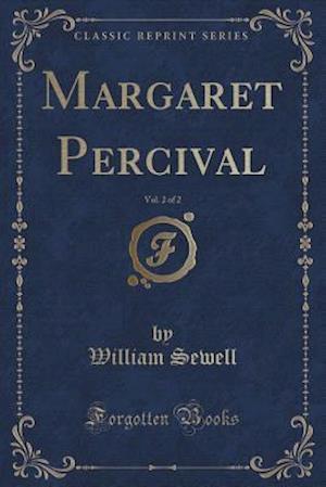 Bog, paperback Margaret Percival, Vol. 2 of 2 (Classic Reprint) af William Sewell