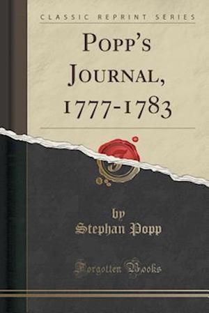 Bog, paperback Popp's Journal, 1777-1783 (Classic Reprint) af Stephan Popp