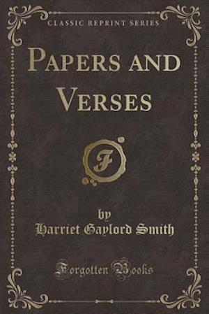 Bog, paperback Papers and Verses (Classic Reprint) af Harriet Gaylord Smith