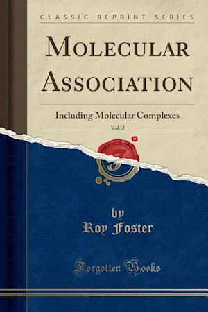 Bog, hæftet Molecular Association, Vol. 2: Including Molecular Complexes (Classic Reprint) af Roy Foster