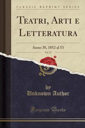 Bog, paperback Teatri, Arti E Letteratura, Vol. 57 af Unknown Author