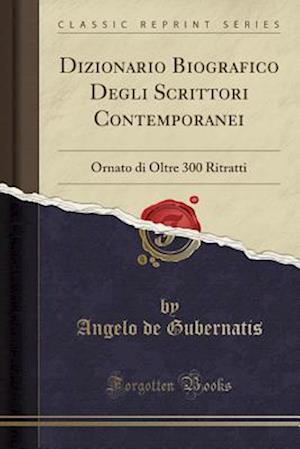 Bog, paperback Dizionario Biografico Degli Scrittori Contemporanei af Angelo De Gubernatis