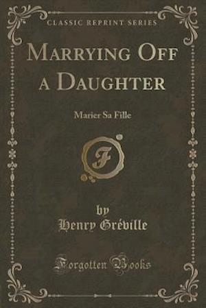 Bog, paperback Marrying Off a Daughter af Henry Greville