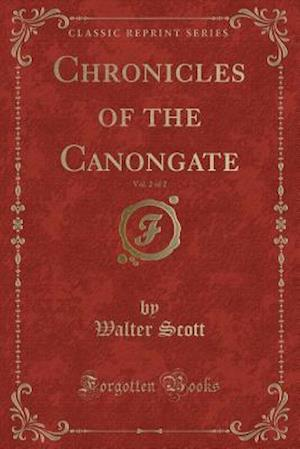 Bog, hæftet Chronicles of the Canongate, Vol. 2 of 2 (Classic Reprint) af Walter Scott