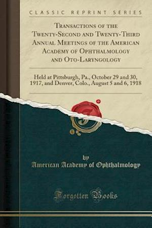 Bog, paperback Transactions of the Twenty-Second and Twenty-Third Annual Meetings of the American Academy of Ophthalmology and Oto-Laryngology af American Academy of Ophthalmology