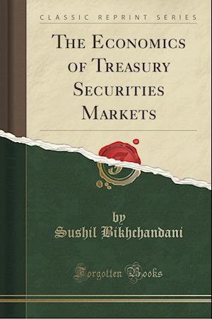 Bog, paperback The Economics of Treasury Securities Markets (Classic Reprint) af Sushil Bikhchandani