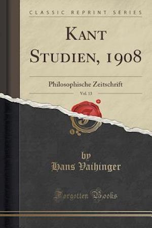 Bog, paperback Kant Studien, 1908, Vol. 13 af Hans Vaihinger
