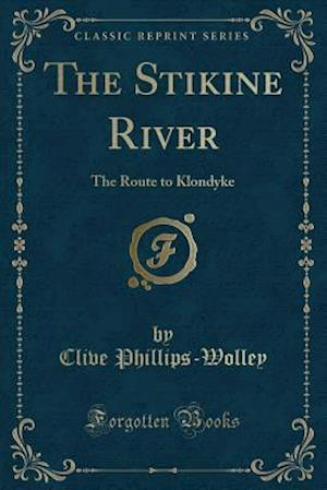 Bog, paperback The Stikine River af Clive Phillips-Wolley