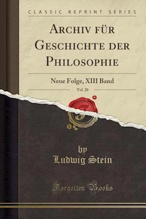 Bog, paperback Archiv Fur Geschichte Der Philosophie, Vol. 20 af Ludwig Stein
