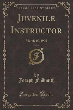 Bog, paperback Juvenile Instructor, Vol. 40 af Joseph F. Smith