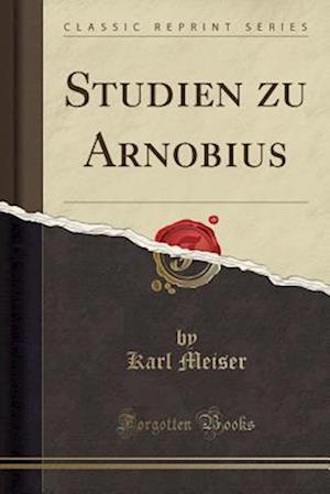 Bog, paperback Studien Zu Arnobius (Classic Reprint) af Karl Meiser