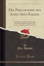 Die Philosophie Des Josef (Ibn) Zaddik af Max Doctor