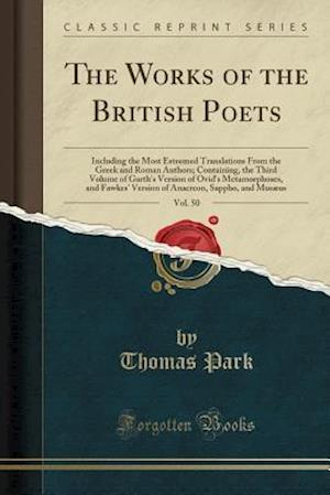 Bog, hæftet The Works of the British Poets, Vol. 50: Including the Most Esteemed Translations From the Greek and Roman Authors; Containing, the Third Volume of Ga af Thomas Park