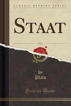 Bog, paperback Staat, Vol. 1 (Classic Reprint) af Plato Plato