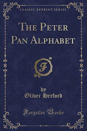 Bog, paperback The Peter Pan Alphabet (Classic Reprint) af Oliver Herford